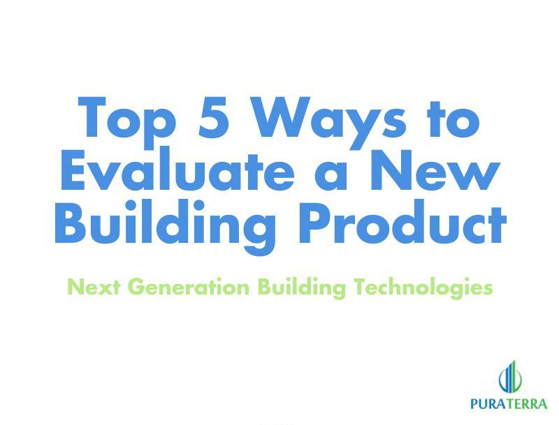 Top 5 Ways to Evaluate a New Building Product